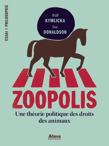 Zoopolis. Une théorie politique des droits des animaux