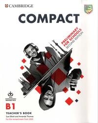 Sue Elliott et Amanda Thomas - Compact B1 Preliminary for Schools - Teacher's Book with Downloadable Resource Pack.