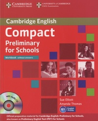 Sue Elliott - Compact Preliminary for Schools - Workbook without Answers. 1 CD audio