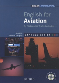 Sue Ellis et Terence Gerighty - English for Aviation for Pilots and Air Traffic Controllers. 1 Cédérom + 1 CD audio