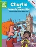 Sue Finnie et Danièle Bourdais - Charlie and the photo competition. 1 CD audio