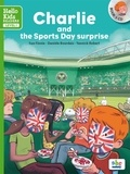 Sue Finnie et Danièle Bourdais - Charlie and the Sports Day surprise. 1 CD audio