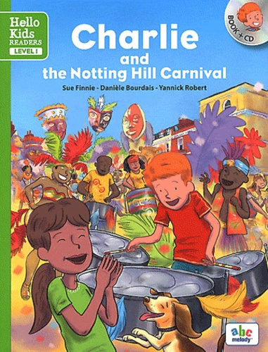 Charlie at the Notting Hill Carnival. Level 1 avec 1 CD audio - Sue Finnie,Danièle Bourdais,Yannick Robert