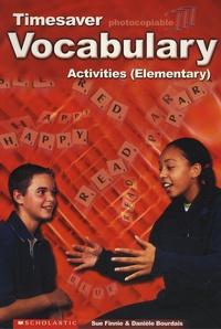 Sue Finnie et Danièle Bourdais - Timesaver, Vocabulary Activities (Elementary).