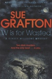 Sue Grafton - W is for wasted.