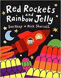 Sue Heap et Nick Sharratt - Red Rockets and Rainbow Jelly.