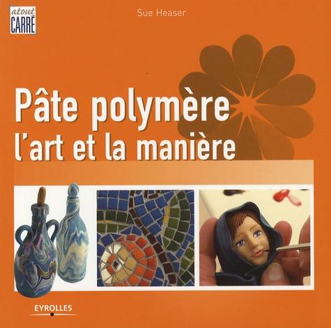 Sue Heaser - Pâte polymère - L'art et la manière.