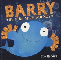 Sue Hendra - Barry the Fish with Fingers.