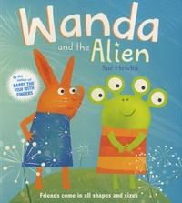 Sue Hendra - Wanda and the Alien.