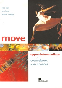 Sue Kay et Jon Hird - Move Upper-Intermediate - Coursebook. 1 Cédérom