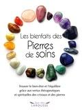 Sue Lilly - Les bienfaits des Pierres de soins - Trouver le bien-être et l'équilibre grâce aux vertus thérapeutiques et spirituelles des cristaux et des pierres.