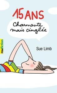 Sue Limb - 15 ans, charmante mais cinglée.