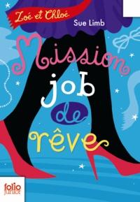 Sue Limb - Zoé et Chloé Tome 2 : Mission job de rêves.
