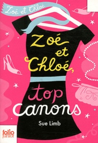 Sue Limb - Zoé et Chloé Tome 3 : Zoé et Chloé, top canons.
