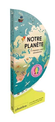 Notre planète. Ton premier livre de géographie