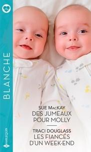 Des jumeaux pour Molly ; Les fiancés d'un week-end - Sue MacKay | Showmesound.org