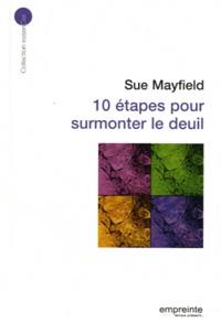 Sue Mayfield - 10 étapes pour surmonter le deuil.