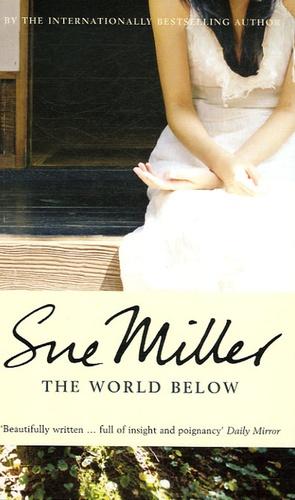 Sue Miller - The World Below.