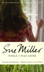 Sue Miller - While I Was Gone.