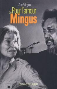 Sue Mingus - Pour l'amour de Mingus.