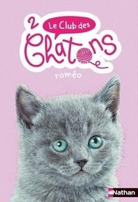 Sue Mongredien - Le club des chatons Tome 2 : Roméo.