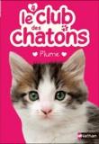 Sue Mongredien - Le club des chatons Tome 4 : Plume.