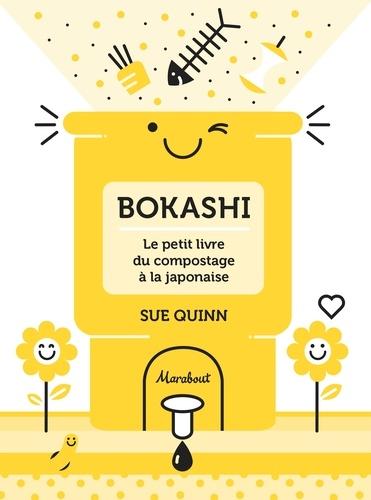 Sue Quinn - Bokashi - Le petit livre du compostage à la japonaise.