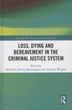 Sue Read et Sotirios Santatzoglou - Loss, Dying and Bereavement in the Criminal Justice System.