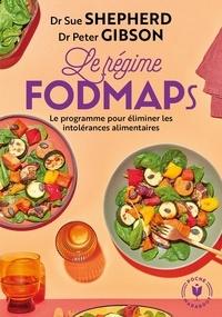 Sue Shepherd et Peter Gibson - Le régime FODMAPs.