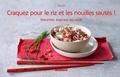 Sue Su et Amélie Roche - Craquez pour le riz et les nouilles sautés ! - Recettes express au wok.
