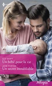 Sue Swift et Jane Porter - Un bébé pour la vie - Un secret inoubliable.