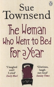 Sue Townsend - The woman Who Went to Bed for a Year.