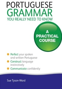 Sue Tyson-Ward - Portuguese Grammar You Really Need To Know: Teach Yourself.