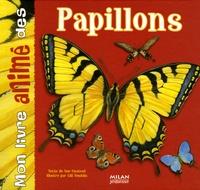 Sue Unstead et Gill Tomblin - Mon livre animé des papillons.