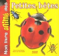 Sue Unstead et Gill Tomblin - Mon livre animé des petites bêtes.