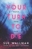 Sue Wallman - Your Turn to Die - Watch your back.