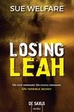 Sue Welfare - Thriller  : Losing Leah.