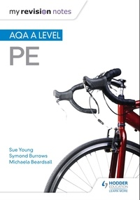 Sue Young et Symond Burrows - My Revision Notes: AQA A-level PE.