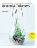 Sueko Katsuji - Decorative Terrariums - 47 Beautiful Ideas Created with Succulents, Air Plants, Moss and Orchids.