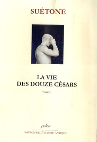 La vie des douze Césars - Tome 1 (César, Auguste, Tibère, Caligula).pdf