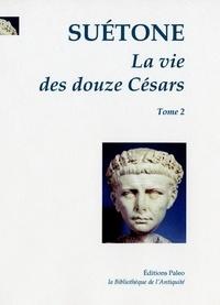 Suétone - La Vie des douze Césars - Tome 2, Caligula, Claude, Néron.