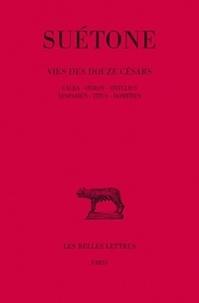 Suétone - Vies des douze Césars - Tome 3, Galba, Othon, Vitellius, Vespasien, Titus, Domitien.