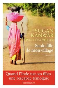 Sugan Kanwar - Seule fille de mon village.