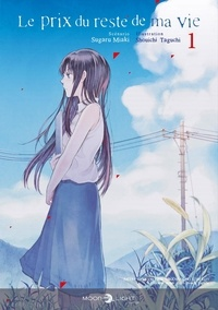 Sugaru Miaki et Shouichi Taguchi - Le Prix du reste de ma vie Tome 1 : .