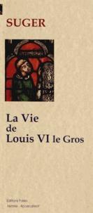 Suger - La vie de Louis VI le Gros.