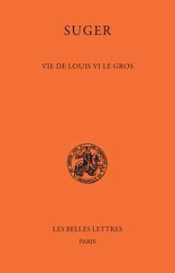 Suger - Vie de Louis VI le Gros.