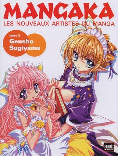 Sugiyama Gensho - Mangaka Tome 2 : Gensho Sugiyama - Les nouveaux artistes du manga.