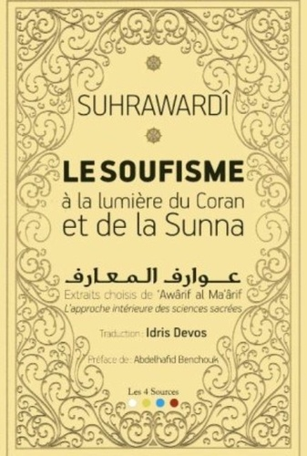 Suhrawardî - Soufisme à la lumière du Coran et de la Sunna.