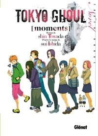 Sui Ishida et Shin Towada - Tokyo Ghoul Roman - Tome 01 - Moments.