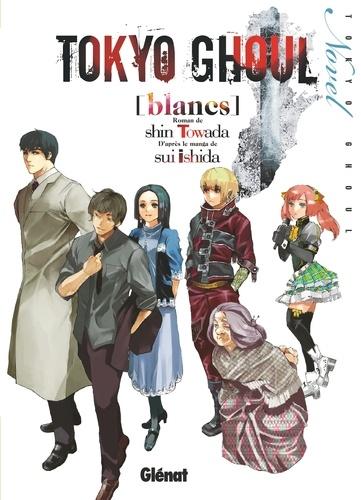 Tokyo Ghoul Roman - Tome 02. Blancs